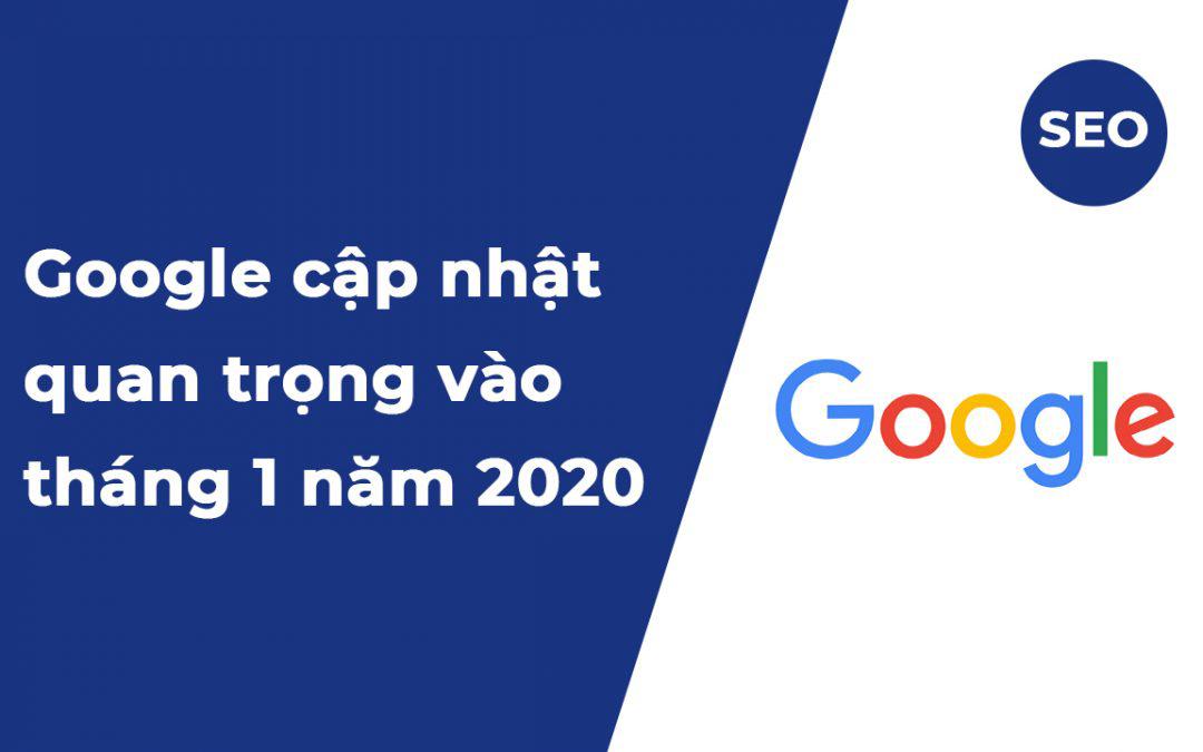 Google Update thuật toán mới tháng 01 năm 2020